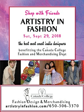 Artistry in Fashion September 29, 2018 Canada College, Redwood City